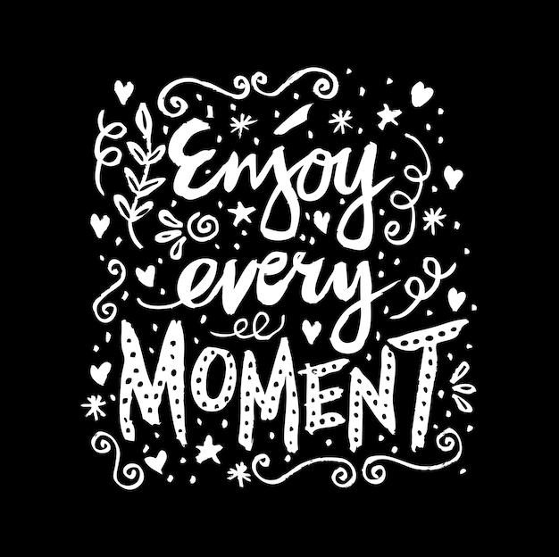Aproveite cada momento. pôster motivacional.