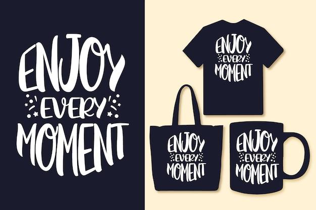 Aproveite cada momento, tipografia, design de citações inspiradoras