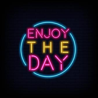 Aproveite o dia neon text