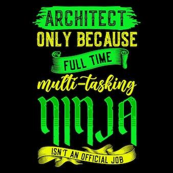 Arquiteto apenas porque ninja multitarefa em tempo integral não é uma citação oficial de tipografia de trabalho