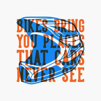 As bicicletas vintage com tipografia com slogans trazem a você lugares que os carros nunca veem para o design de camisetas