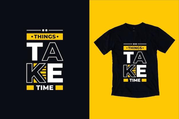 As coisas levam tempo, citações, design de camisetas