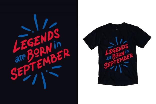 As legendas nascem em setembro tipografia camiseta design