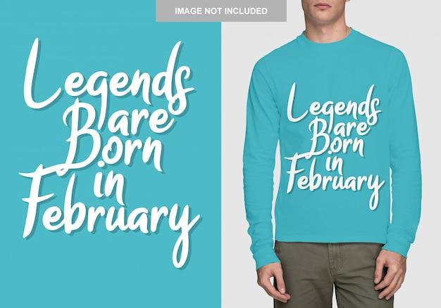 As lendas nascem em fevereiro. design de tipografia para t-shirt