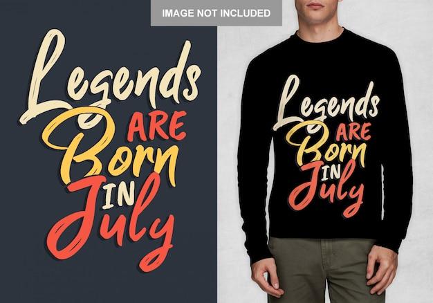 As lendas nascem em julho. tipografia para t-shirt