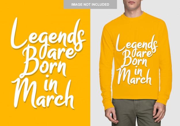 As lendas nascem em março. design de tipografia para t-shirt