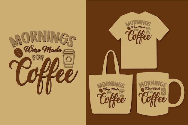 As manhãs foram feitas para o café, tipografia, design colorido de citações do café