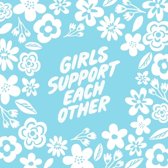 As meninas apoiam-se letras e ilustração de flores.