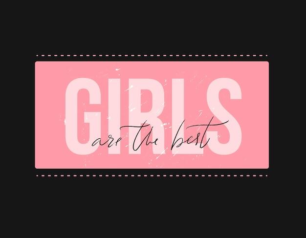 As meninas são o melhor design de tipografia para camisetas femininas, design de impressão de roupas rosa feminino