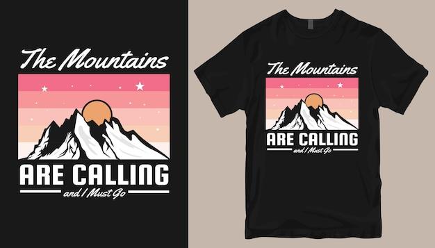 As montanhas estão chamando, design de camisetas da adventure. slogan do projeto da camisa ao ar livre.