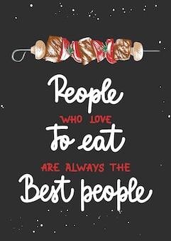 As pessoas que gostam de comer são sempre as melhores. caligrafia. letras manuscritas