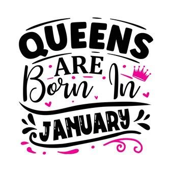 As rainhas nascem em janeiro. modelo de cotação de tipografia premium vector design