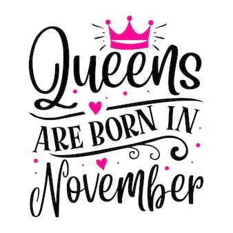 As rainhas nascem em novembro. modelo de cotação de tipografia premium vector design