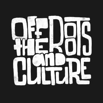 As raízes e a cultura desenham letras à mão.