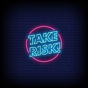 Assuma o risco de sinais de néon estilo texto