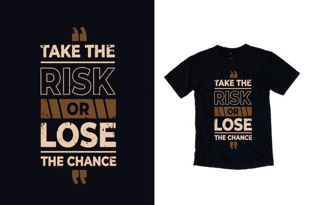 Assuma o risco ou perca a cotação de chance