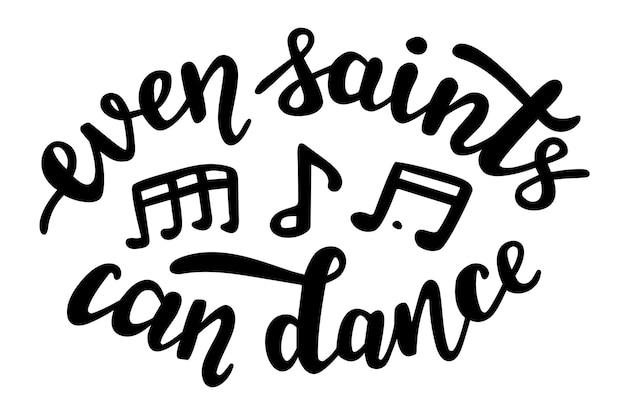 Até os santos podem dançar citações engraçadas da temporada de halloween com logotipo de letras de mão
