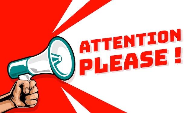Atenção, por favor, anúncio com a mão segurando o megafone