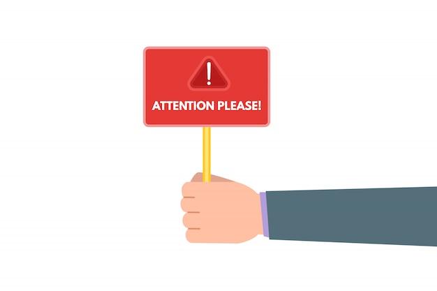 Atenção por favor. placa de exploração de mão.