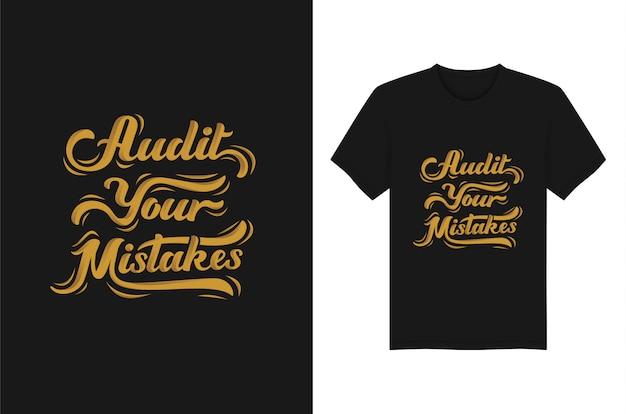 Audite seus erros lettering tipografia camiseta design de vestuário