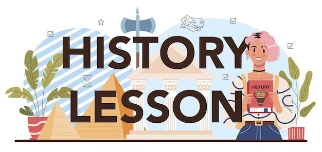 Aula de história, cabeçalho tipográfico, história, conhecimento da matéria escolar
