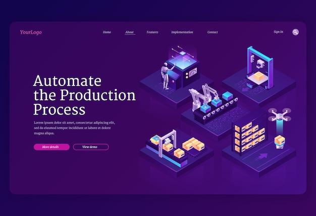 Automatize o banner do processo de produção. tecnologias de inovação em manufatura, automação em linha de montagem industrial. página de destino com esteira isométrica, robô, drone e caixas