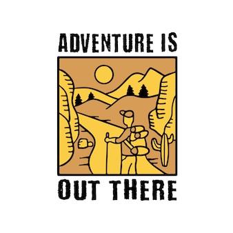 Aventura lá fora. citação e dizer de aventura