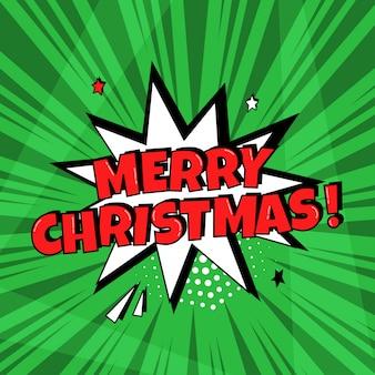 Balão em quadrinhos branco com palavra vermelha do feliz natal sobre fundo verde. efeito de som em quadrinhos, estrelas e sombra de pontos de meio-tom no estilo pop art.