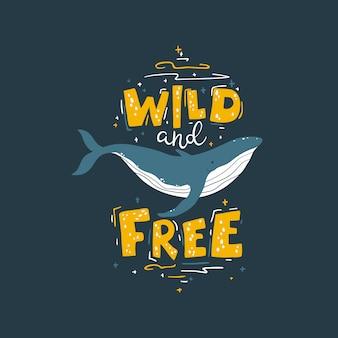 Baleia: selvagem e livre. ilustração colorida com letras em estilo desenhado à mão dos desenhos animados simples sobre um fundo escuro. uma imagem escandinava infantil é ideal para cartões postais, têxteis, camisetas