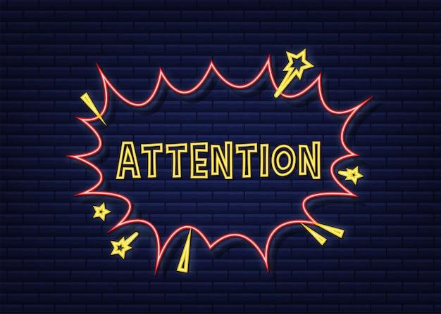 Balões de fala em quadrinhos com atenção do texto. ícone de néon. símbolo, etiqueta de etiqueta, etiqueta de oferta especial, distintivo de publicidade. ilustração em vetor das ações.
