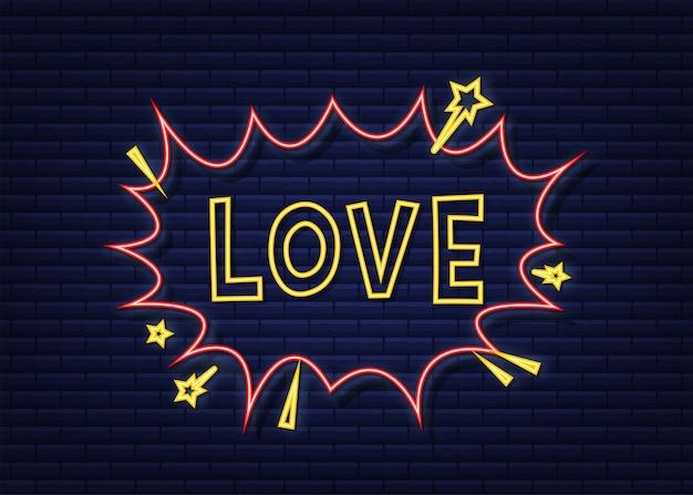Balões de fala em quadrinhos com o texto amor. ícone de coceira de néon. símbolo, etiqueta de etiqueta, etiqueta de oferta especial, distintivo de publicidade. ilustração em vetor das ações.