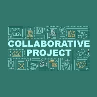 Bandeira de conceitos de palavra de projeto colaborativo. criação da estratégia da empresa. infográficos com ícones lineares sobre fundo verde. tipografia isolada. ilustração de cor rgb de contorno vetorial