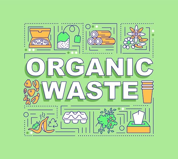 Bandeira de conceitos de palavra de resíduos orgânicos. armazenamento cuidadoso dos alimentos. benefícios da compostagem. infográficos com ícones lineares sobre fundo verde. tipografia isolada. contorno rgb ilustração colorida