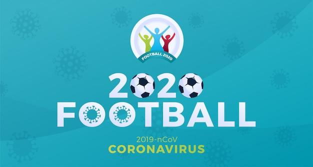 Bandeira de futebol 2020 cautela coronavírus. pare o surto de 2019-ncov. cancelamento de eventos esportivos e conceito de partidas