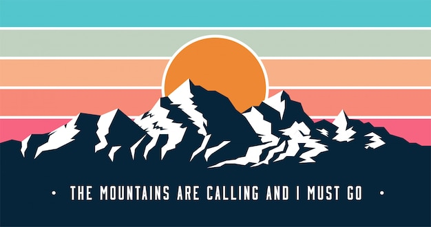 Bandeira de montanhas com estilo vintage com montanhas está chamando e devo ir legenda.