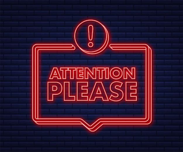 Banner com atenção, por favor, atenção vermelha, por favor, assine o ícone de néon sinal de perigo de exclamação