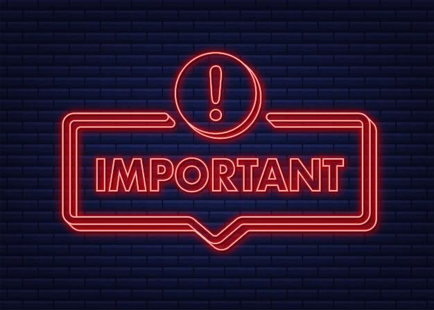 Banner com ícone de sinal de atenção vermelho importante ícone de néon de rótulo banner de informações importantes