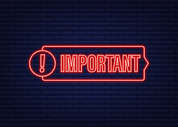Banner com importante. ícone vermelho do sinal de atenção. ícone de etiqueta de néon. banner de informações importantes. ícone de alerta. ilustração em vetor das ações.