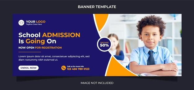 Banner da web de mídia social para admissão escolar e capa do facebook ou design de modelo de postagem do instagram