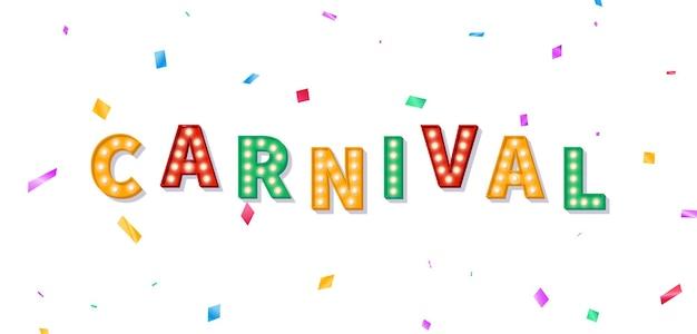 Banner de carnaval com texto de letreiro. fundo com texto de lâmpada de carnaval e confetes coloridos.