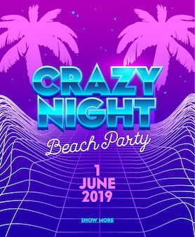 Banner de festa de praia de noite louca com tipografia em fundo futurista de grade de néon synthwave com palmeiras.