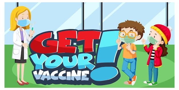 Banner de fonte get your vaccine com crianças usando máscara médica e personagem de desenho animado médico