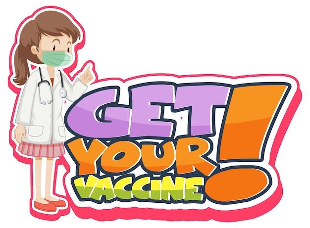 Banner de fonte get your vaccine com uma médica usando máscara de personagem de desenho animado