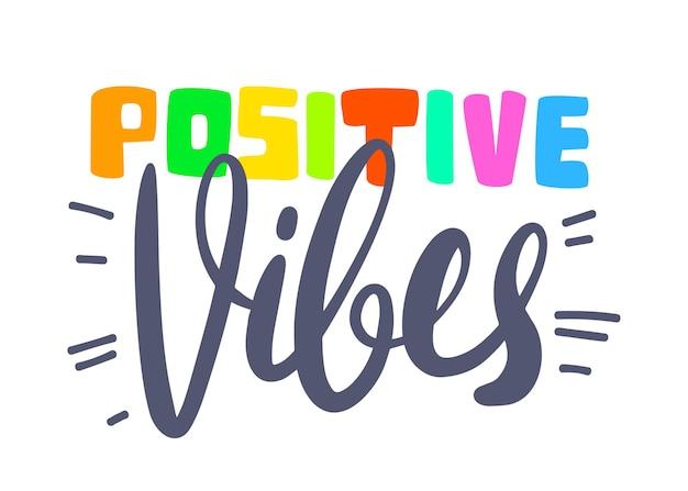 Banner de vibrações positivas, tipografia colorida ou letras, elemento gráfico de impressão de t-shirt isolado no fundo branco. ícone de motivação, citação aspiracional, desejo de bom humor, emblema. ilustração vetorial