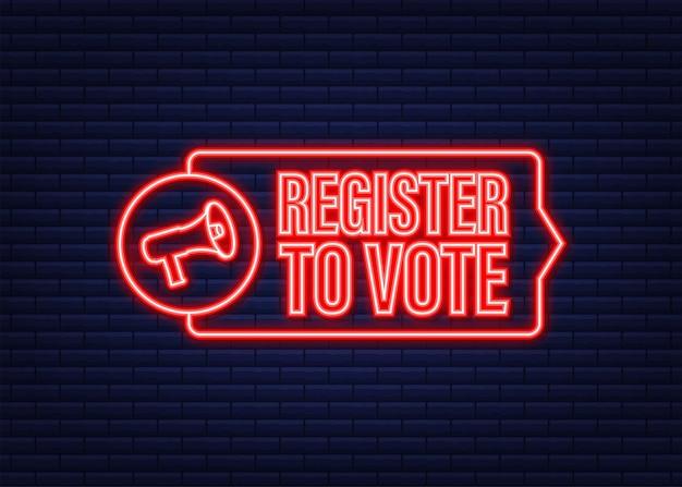 Banner do megafone com registre-se para votar. ícone de néon. ilustração vetorial.