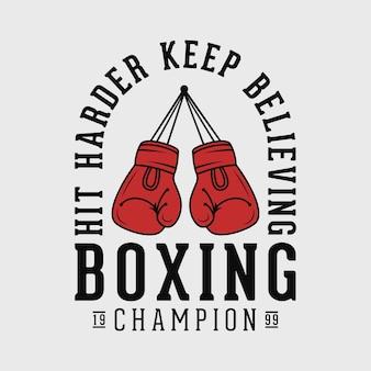 Bater mais forte continue acreditando tipografia vintage ilustração de design de camiseta de boxe