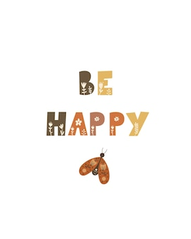 Be happy - design de modelo de letras e borboleta. ilustração vetorial.