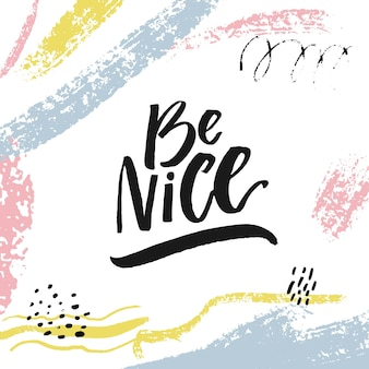 Be nice inspirational quote for motivational posters e mídias sociais brush lettering