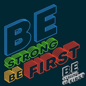 Be strong be first - citações motivacionais e inspiradoras. ilustração vetorial.