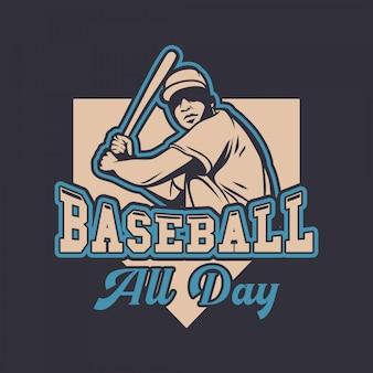 Beisebol todo o dia citação slogan jogador retro vintage